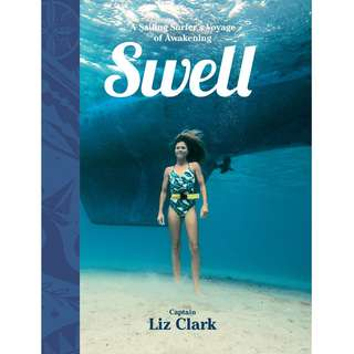 Swell: A Sailing Surfer's Voyage of Awakening by Liz Clark - EBOOKS