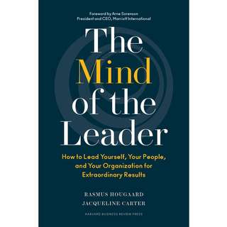 The Mind of the Leader: How to Lead Yourself, Your People, and Your Organization for Extraordinary Results by Rasmus Hougaard, Jacqueline Carter - EBOOK