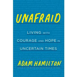 Unafraid: Living with Courage and Hope in Uncertain Times by Adam Hamilton - EBOOK