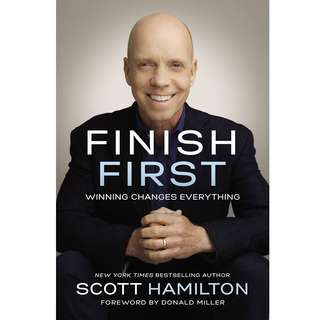 Finish First: Winning Changes Everything by Scott Hamilton - EBOOK