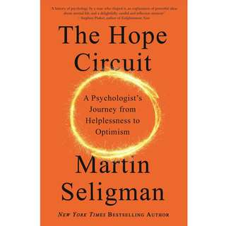 The Hope Circuit: A Psychologist's Journey from Helplessness to Optimism by Martin E. P. Seligman - EBOOK