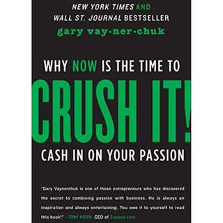 Crush It!: Why NOW Is the Time to Cash In on Your Passion by Gary Vaynerchuk - EBOOK