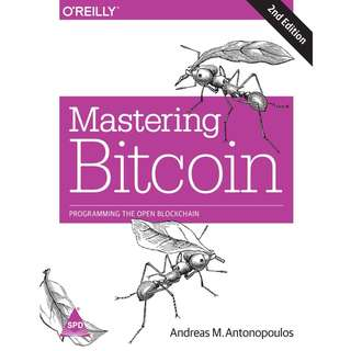 Mastering Bitcoin: Programming the Open Blockchain by Andreas M. Antonopoulos - EBOOK