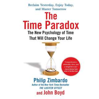 The Time Paradox: The New Psychology of Time That Will Change Your Life by Philip Zimbardo, John Boyd - EBOOK