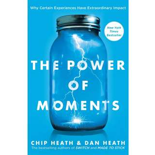The Power of Moments: Why Certain Experiences Have Extraordinary Impact by Chip Heath, Dan Heath - EBOOK