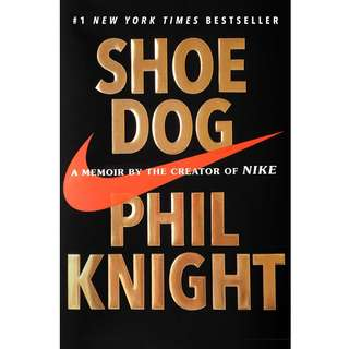 Shoe Dog: A Memoir by the Creator of Nike by Phil Knight - EBOOK