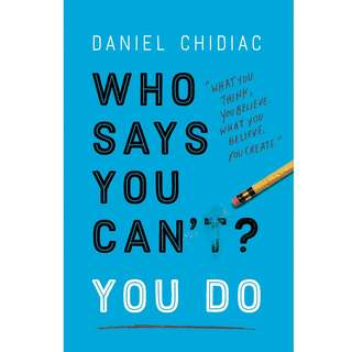 Who Says You Can't? You Do by Daniel Chidiac - EBOOK