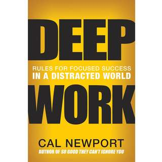 Deep Work: Rules for Focused Success in a Distracted World by Cal Newport - EBOOK