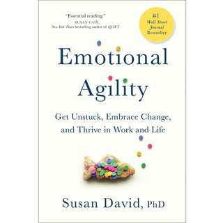 Emotional Agility: Get Unstuck, Embrace Change, and Thrive in Work and Life by Susan David - EBOOK