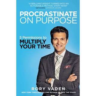 Procrastinate on Purpose: 5 Permissions to Multiply Your Time by Rory Vaden - EBOOK