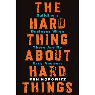 The Hard Thing About Hard Things: Building a Business When There Are No Easy Answers by Ben Horowitz - EBOOK