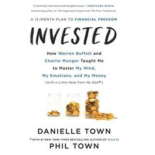Invested: How Warren Buffett and Charlie Munger Taught Me to Master My Mind, My Emotions, and My Money (with a Little Help from My Dad) by Danielle Town, Phil Town - EBOOK