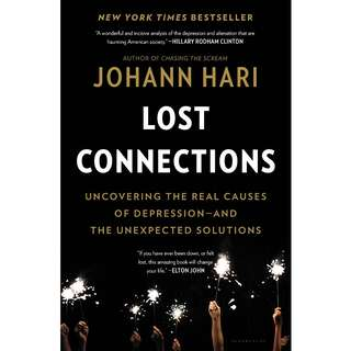 Lost Connections: Uncovering the Real Causes of Depression – and the Unexpected Solutions by Johann Hari - EBOOK