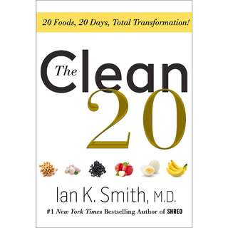 The Clean 20: 20 Foods, 20 Days, Total Transformation by Ian K. Smith - EBOOK