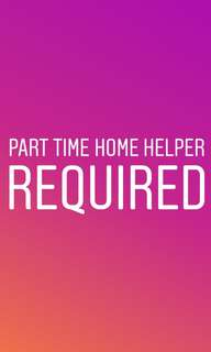 Part Time Home Helper / Cleaner Needed