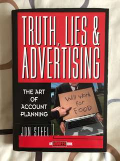 Truth, Lies & Advertising: The Art of Account Planning by Jon Steel