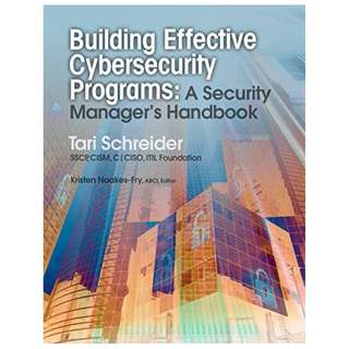 Building Effective Cybersecurity Programs: A Security Manager's Handbook (A Rothstein Publishing Collection eBook) Kindle Edition by Tari Schreider (Author),‎ Kristen Noakes-Fry (Editor)