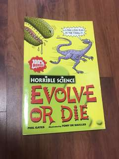 Horrible Science Evolve Or Die Book