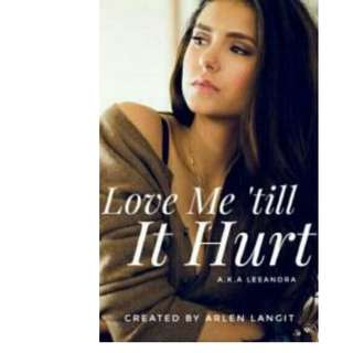 Ebook Love Me 'till It Hurt - Arlen Langit