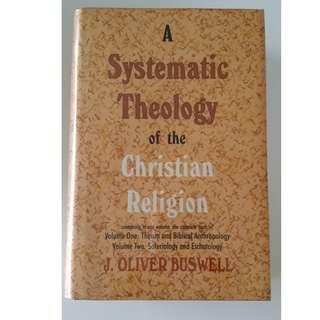 A Systematic Theology of the Christian Religion