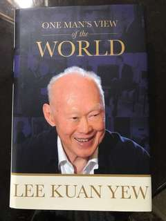 One Man's View of the World Lee Kuan Yew