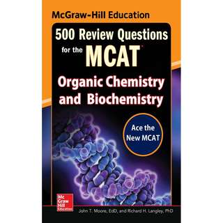500 Review Questions for the MCAT Organic Chemistry and Biochemistry