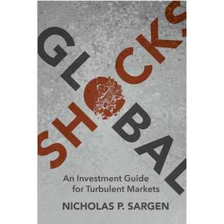 Global Shocks An Investment Guide for Turbulent Markets