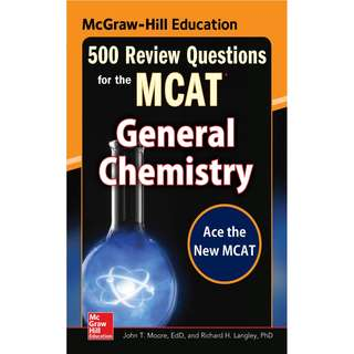 McGraw Hill Education 500 Review Questions for the MCAT General Chemistry 2nd Edition