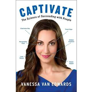 Captivate: The Science of Succeeding with People by Vanessa Van Edwards - EBOOK