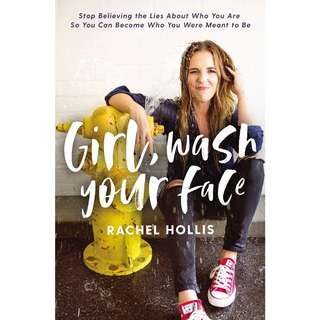 Girl, Wash Your Face: Stop Believing the Lies About Who You Are so You Can Become Who You Were Meant to Be by Rachel Hollis - EBOOK