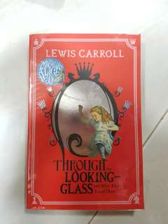 Lewis carroll : Through the Looking Glass and What Alice found there