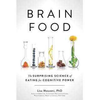 Brain Food: The Surprising Science of Eating for Cognitive Power by Lisa Mosconi - EBOOK