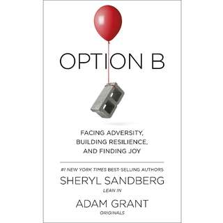 Option B: Facing Adversity, Building Resilience, and Finding Joy by Sheryl Sandberg, Adam Grant - EBOOK