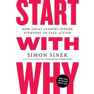 Start with Why: How Great Leaders Inspire Everyone to Take Action by Simon Sinek - EBOOK