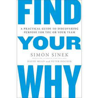 Find Your Why: A Practical Guide for Discovering Purpose for You and Your Team by Simon Sinek - EBOOK