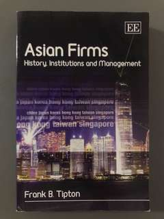 Asian Firms History, Institutions and Management