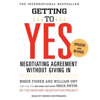 Getting to Yes: Negotiating Agreement Without Giving In by Roger Fisher, William L. Ury - EBOOK