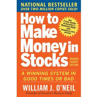 How to Make Money in Stocks: A Winning System in Good Times and Bad by William J. O'Neil - EBOOK