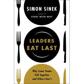 Leaders Eat Last: Why Some Teams Pull Together and Others Don't by Simon Sinek - EBOOK