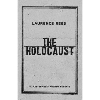 The Holocaust: A New History by Laurence Rees