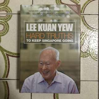 Lee Kuan Yew - Hard Truths to Keep Singapore Going