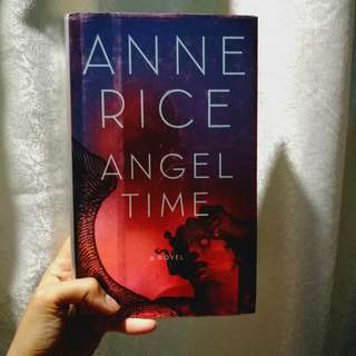 Angel Time by Anne Rice (hard bound)