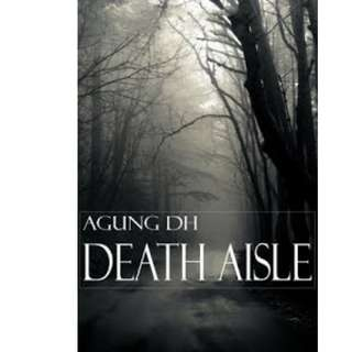 Ebook Death Aisle - Agung Dwi Hermono