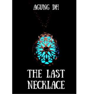 Ebook The Last Necklace - Agung Dwi Hermono