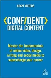 Confident Digital Content: Master the Fundamentals Online Video ebook