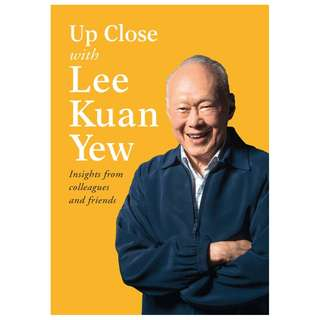 Brand New Book Up Close with Lee Kuan Yew: Insights from Colleagues and Friends