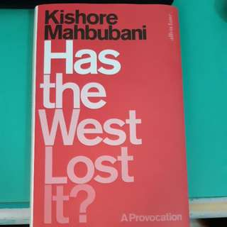 Has The West Lost It By Kishore Mahbubani