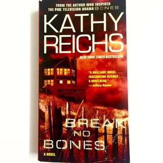 Break No Bones by Kathy Reichs (thriller detective forensic coroner book)