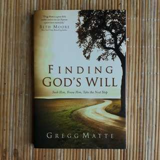 Finding God's Will by Gregg Matte