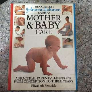 The Complete Johnson & Johnson Book of Mother and Baby Care